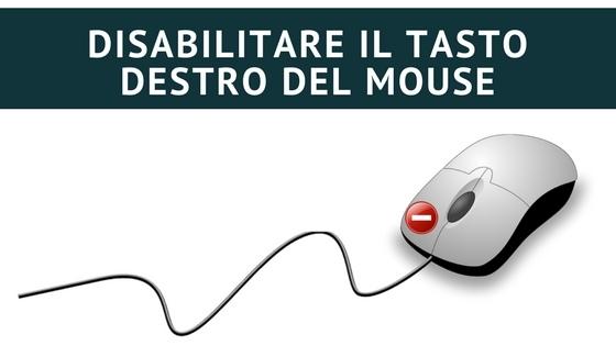 Disabilitare Tasto destro del Mouse
