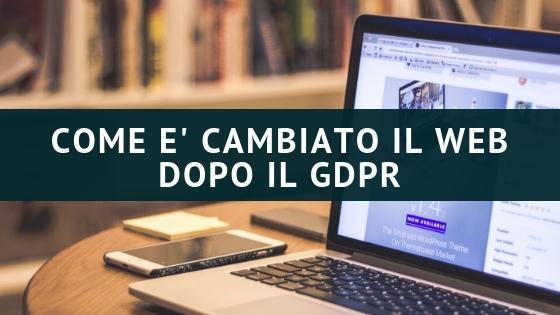 COME E' CAMBIATO IL WEB DOPO IL GDPR